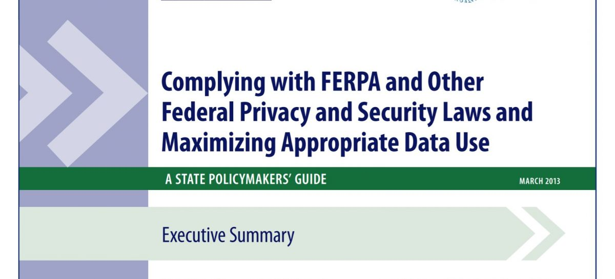 Complying with FERPA and Other Federal Privacy and Security Laws and Maximizing Appropriate Data Use
